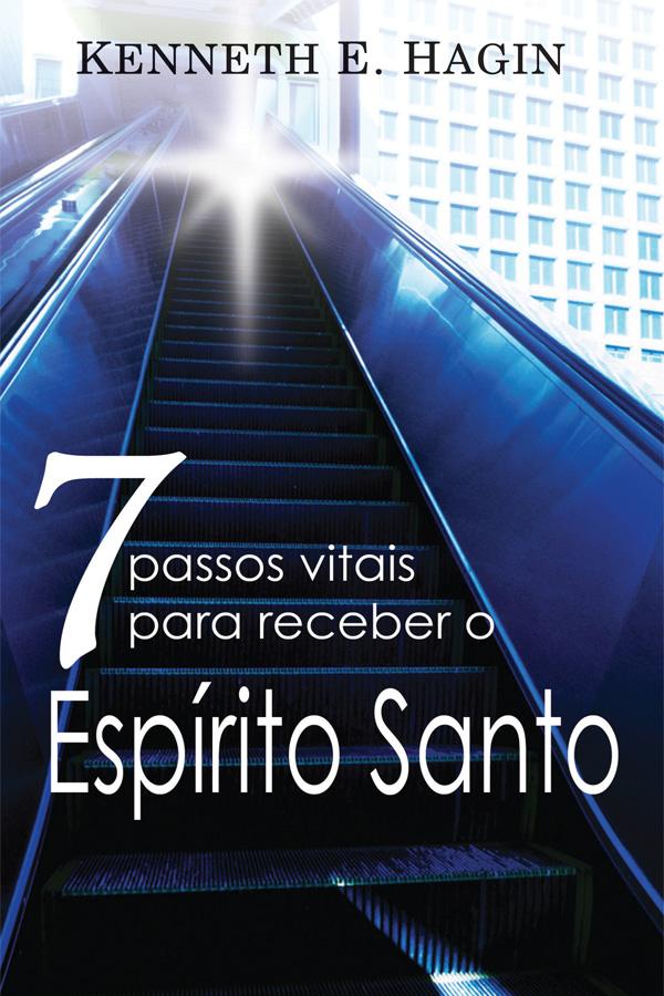 Sete passos vitais para receber o Espírito Santo