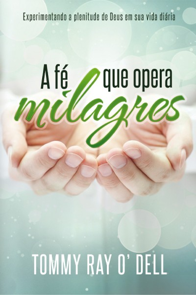 A fé que opera milagres