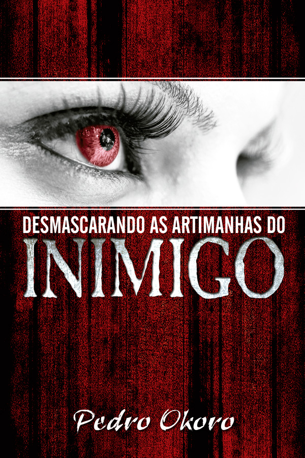 Desmascarando as artimanhas do inimigo