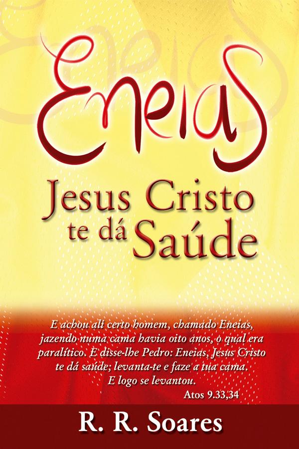 Eneias, Jesus Cristo te dá saúde