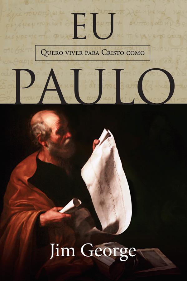 Eu quero viver para Cristo como Paulo