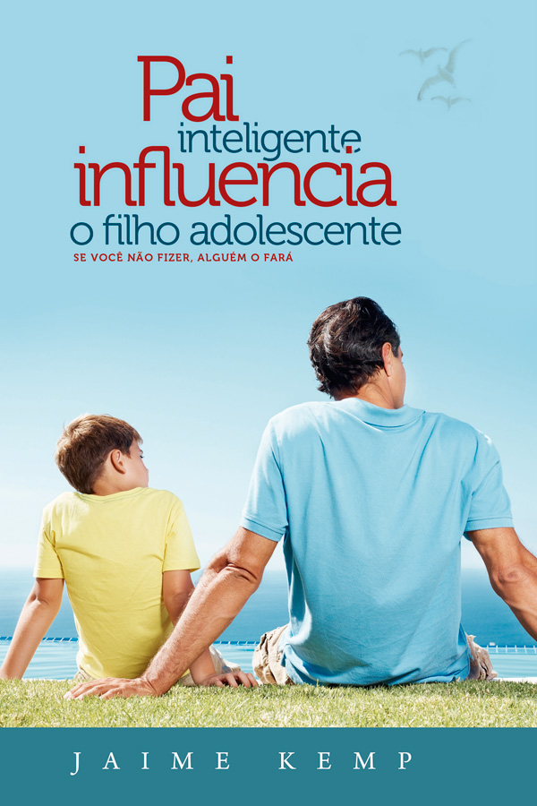 Pai inteligente influencia o filho adolescente