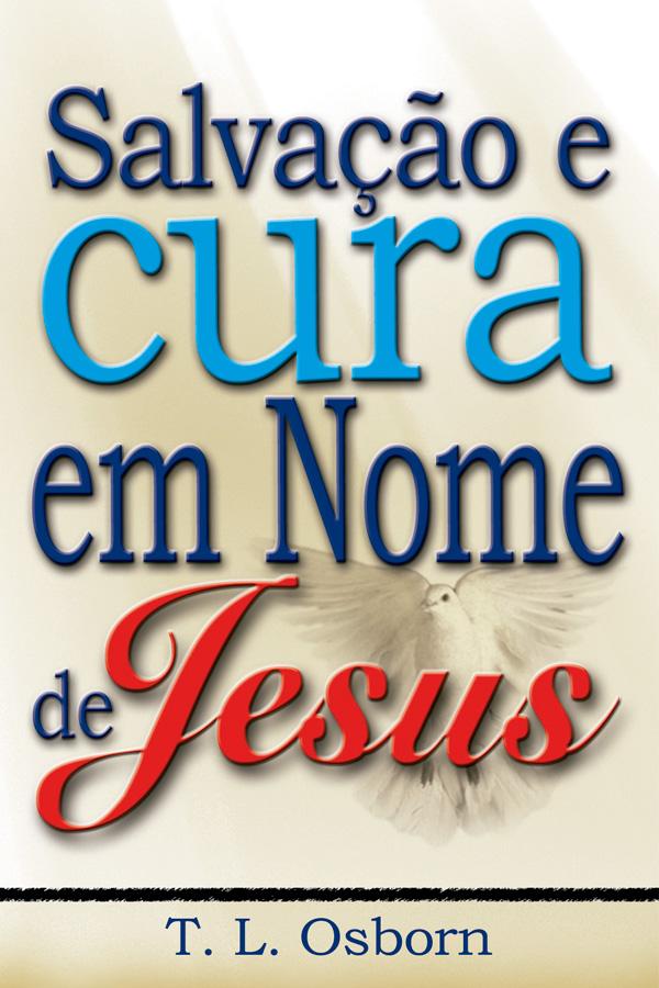 Salvação e cura em Nome de Jesus