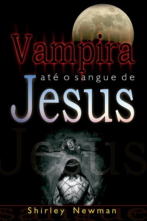 Vampira até o sangue de Jesus