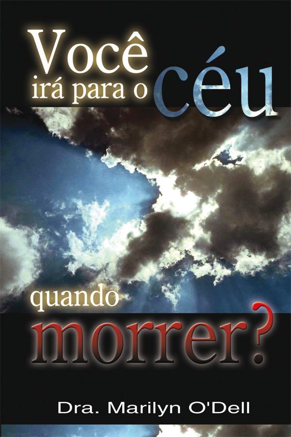 Você irá para o Céu quando morrer?